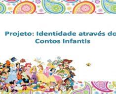 Projeto identidade através dos contos infantis - Educação Infantil.