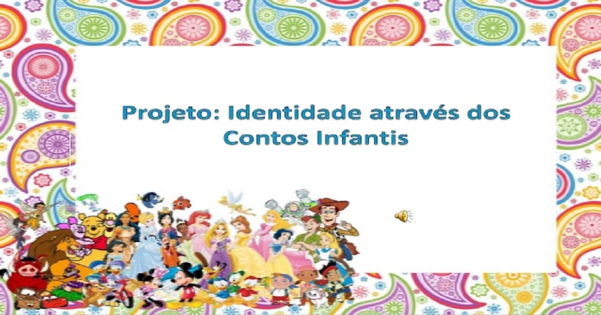 Populares Projeto identidade através dos contos infantis - Educação Infantil. RX47
