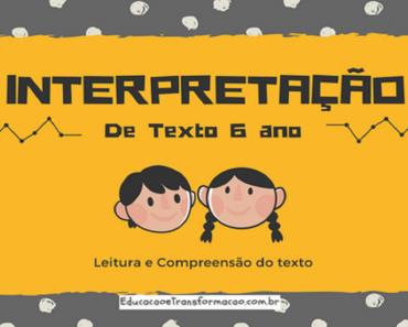 Atividades de Interpretação de Texto 6 ano do Ensino Fundamental