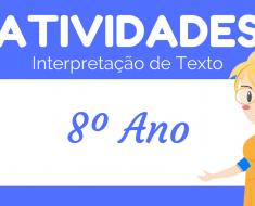 Atividades de Interpretação de Texto 8 ano do Ensino Fundamental