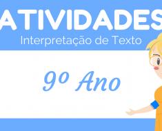 Atividades de Interpretação de Texto 9 ano do Ensino Fundamental