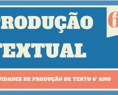 Atividades de Produção de Texto 6 ano do Ensino Fundamental