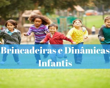 Brincadeiras e Dinâmicas Infantis - Atividades em Grupo
