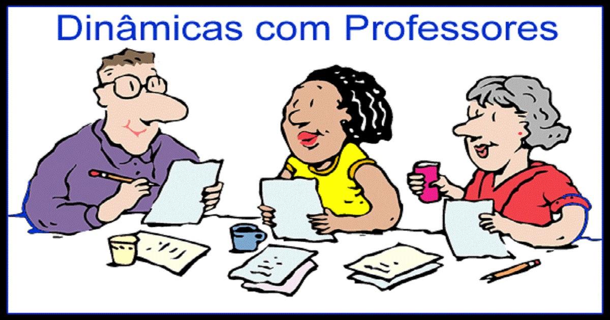 Dinâmicas Para Professores Dinâmicas Para Encontro Com