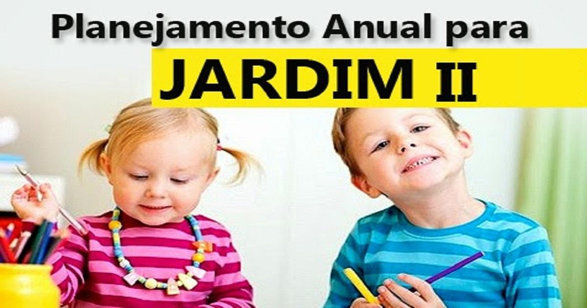Planejamento Anual para Jardim 2 – Planos de Aula anual