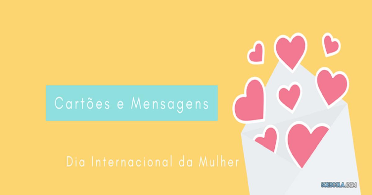 Cartão Dia Da Mulher Mensagens E Frases Curtas Para Homenagear