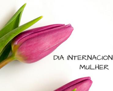 Mensagens Dia da Mulher