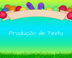 Atividades de Produção de Texto para Páscoa