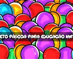 Projeto Páscoa Educação Infantil