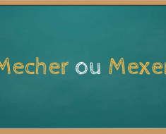 Mecher ou mexer