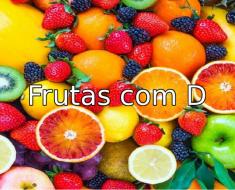 Fruta com D