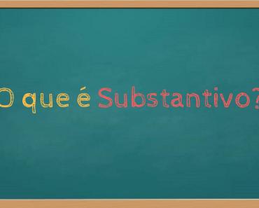 O que é substantivo?