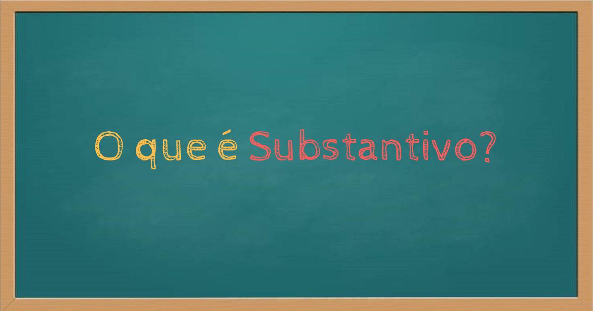 O que é substantivo abstrato e concreto
