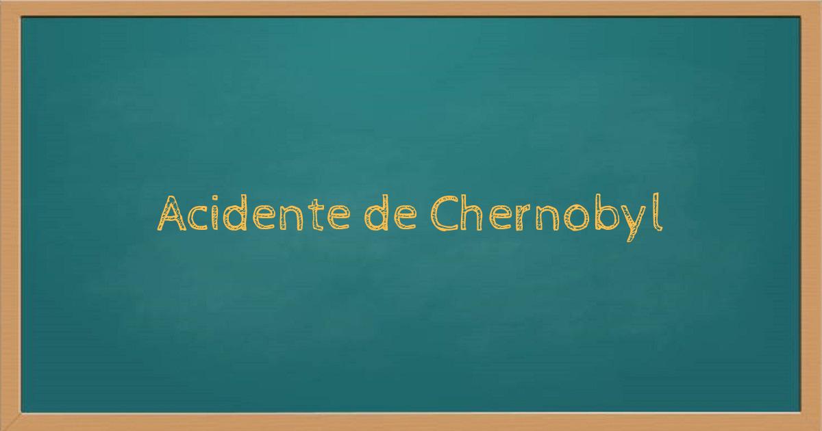 Acidente de Chernobyl