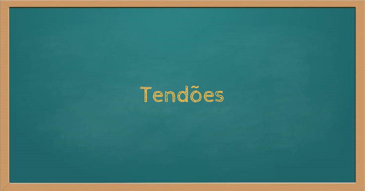 TENDÕES