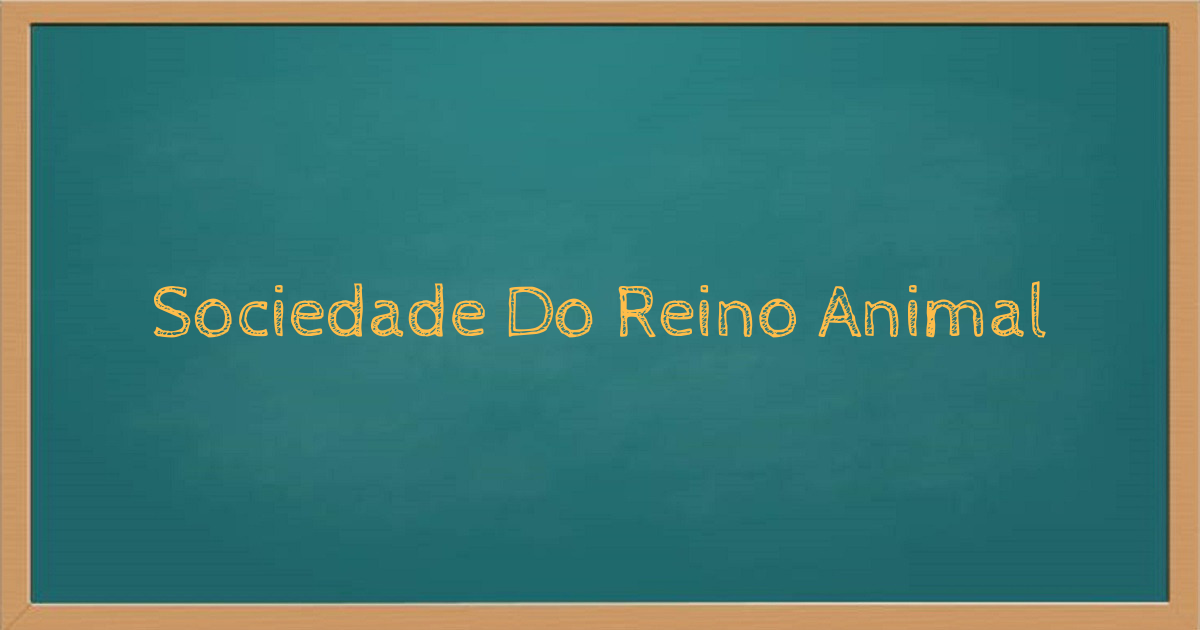 Sociedade do reino animal
