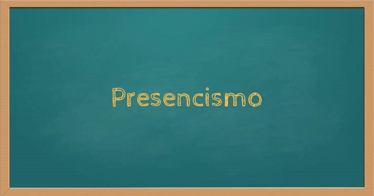 Presencismo