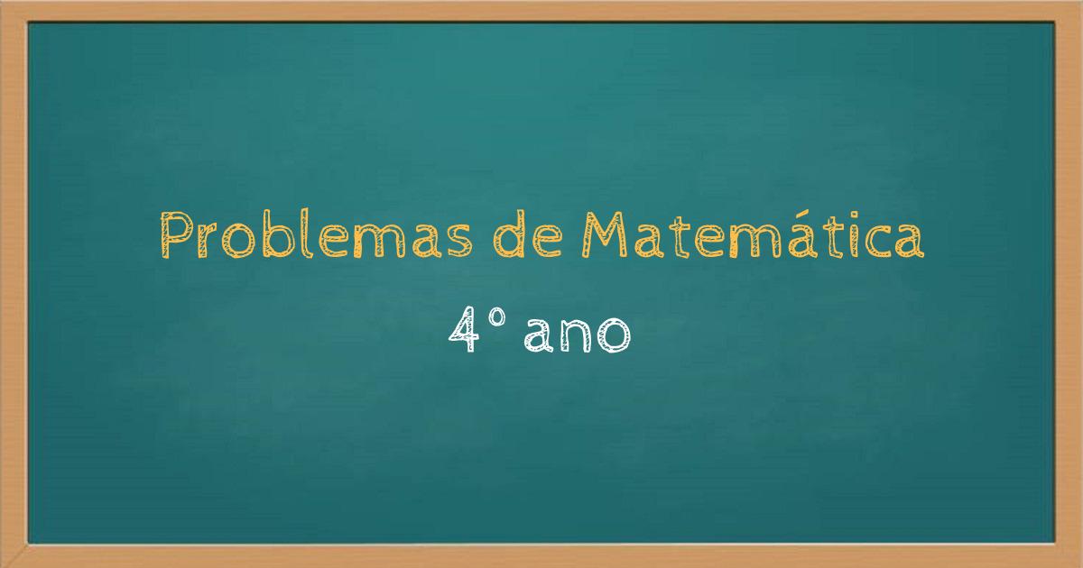 Problemas de Matemática 4 ano