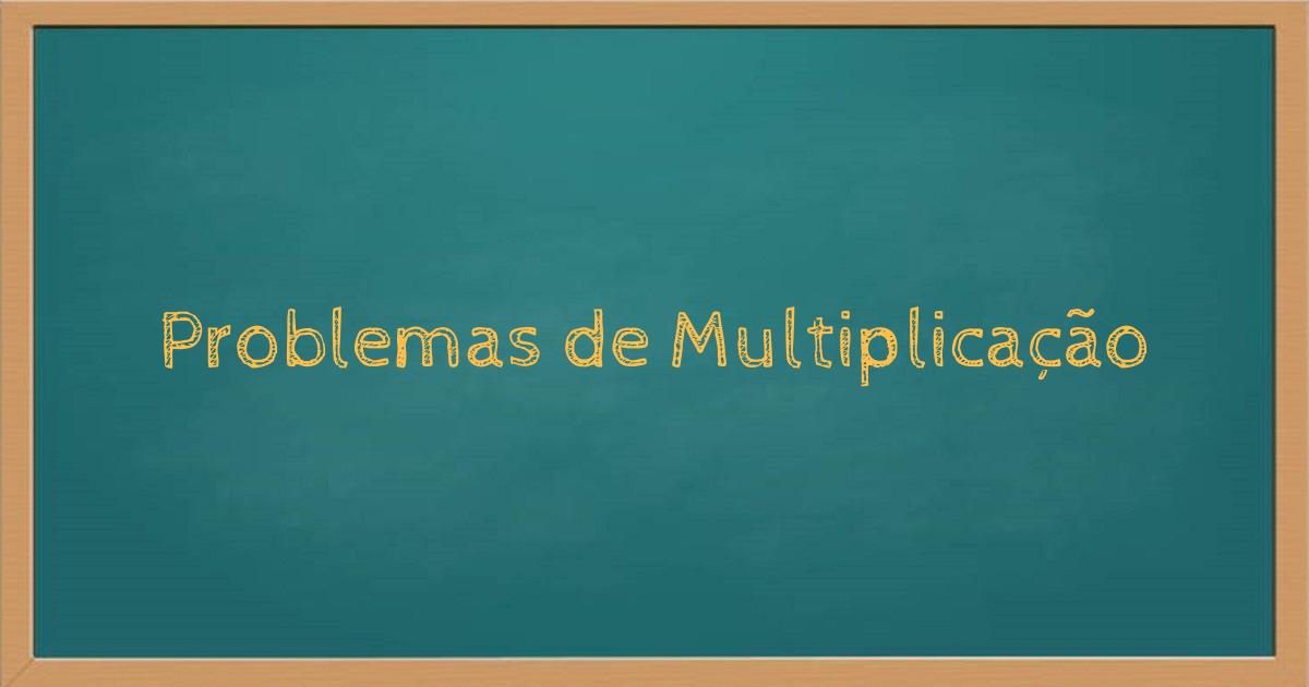 Problemas de Multiplicação