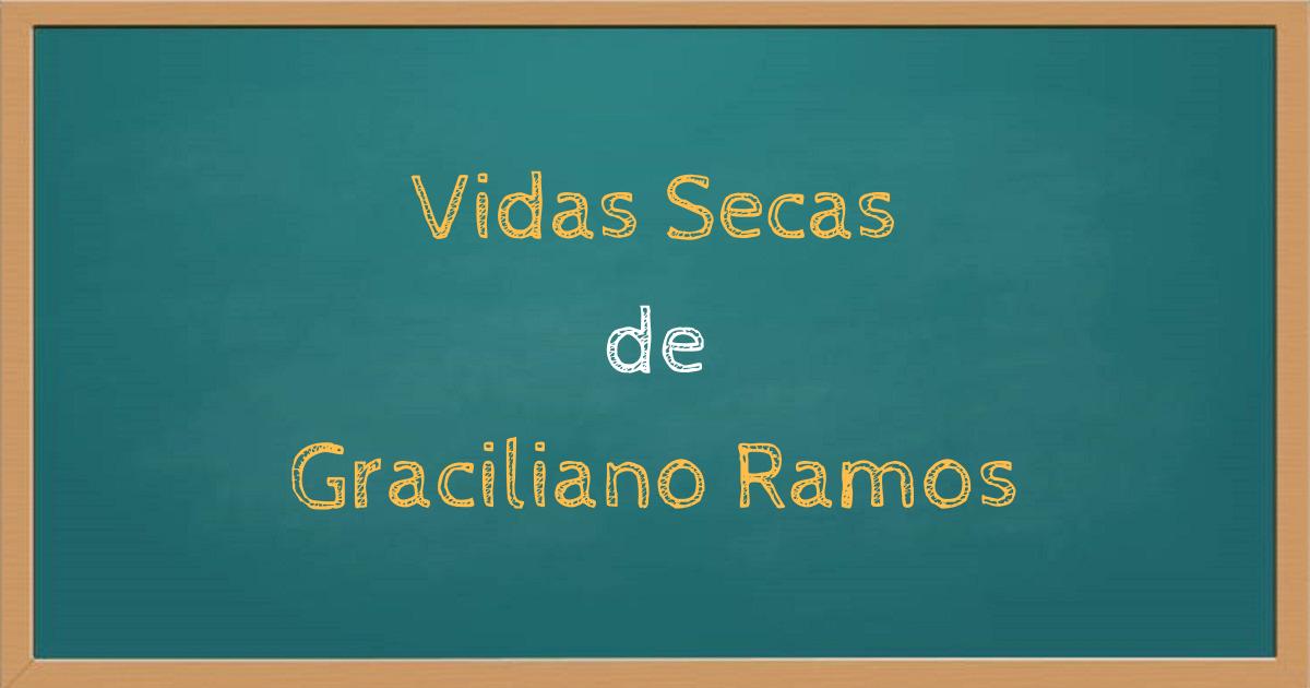 Vidas Secas de Graciliano Ramos